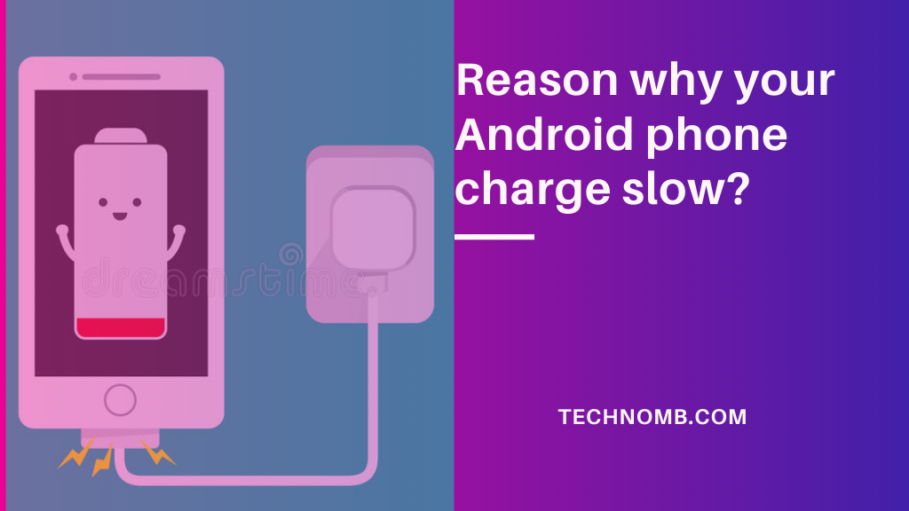 Reason Why Your Android Phone Charging Slow?